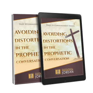 10 Commandments of Avoiding Distortions in the Prophetic Conversation_ebook